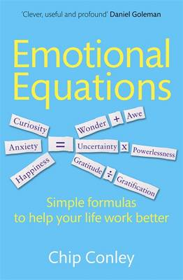 Emotional Equations: Simple Formulas to Help Your Life Work Better (BOK)