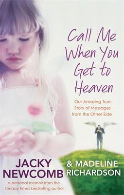 Call Me When You Get to Heaven: Our Amazing True Story of Messages from the Other Side (BOK)