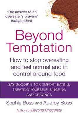 Beyond Temptation: How to Stop Overeating and Feel Normal and in Control Around Food (BOK)