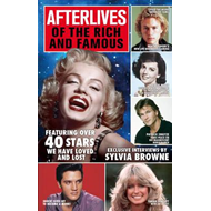 Afterlives of the Rich and Famous: Featuring Over 40 Stars We Have Loved and Lost (BOK)