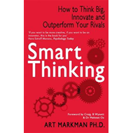 Smart Thinking: How to Think Big, Innovate and Outperform Your Rivals (BOK)