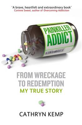 Painkiller Addict: from Wreckage to Redemption - My True Story (BOK)