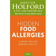 Hidden Food Allergies: Is What You Eat Making You Ill? (BOK)