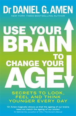 Use Your Brain to Change Your Age (BOK)