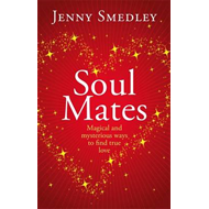 Soul Mates: Magical and mysterious ways to find true love (BOK)