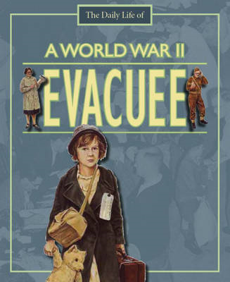 A Day in the Life of a... World War II Evacuee (BOK)