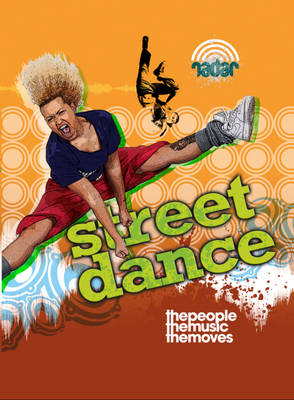 Street Dance: The People, the Music, the Moves (BOK)