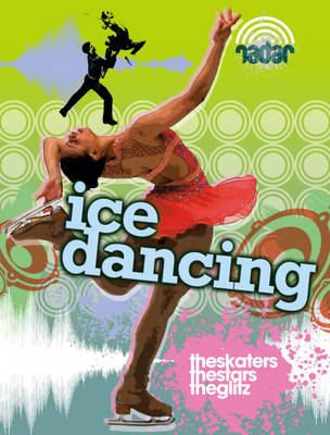 Dance Culture: Ice Dancing: The Skaters, the Stars, the Glitz (BOK)