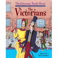 Gruesome Truth About: The Victorians (BOK)