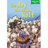 Short Tales Fables: The Boy Who Cried Wolf (BOK)