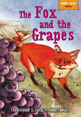 Short Tales Fables: The Fox and the Grapes (BOK)