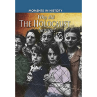 Why Did the Holocaust Happen? (BOK)
