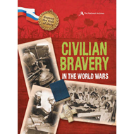 Beyond the Call of Duty: Civilian Bravery in the World Wars (BOK)