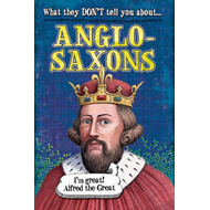 What They Don't Tell You About: Anglo-Saxons (BOK)