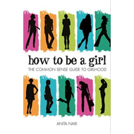 How to be a Girl (BOK)
