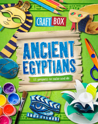 Craft Box: Ancient Egyptians (BOK)