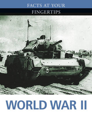 Facts at Your Fingertips: Military History: World War II (BOK)