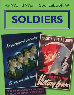 World War II Sourcebook: Soldiers (BOK)
