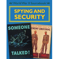 World War II Sourcebook: Spying and Security (BOK)