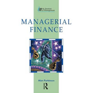 Managerial Finance: Using Frameworks for Effective Financial and Investment Decisions (BOK)