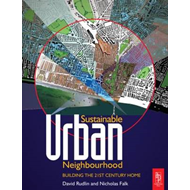 Sustainable Urban Neighbourhood: Building the 21st Century Home (BOK)