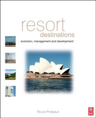 Resort Destinations: Evolution, Management and Development (BOK)