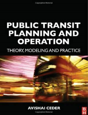 Public Transit Planning and Operation: Theory, Modeling and Practice (BOK)