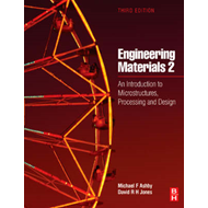 Engineering Materials 2: an Introduction to Microstructures, Processing and Design (BOK)