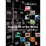 Fragments of the World: Uses of Museum Collections (BOK)