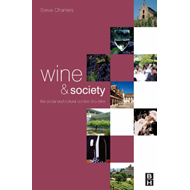 Wine and Society: The Cultural and Social Context of a Drink (BOK)