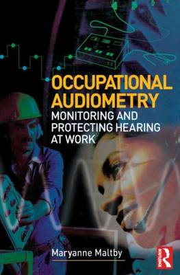 Occupational Audiometry: Monitoring and Protecting Hearing at Work (BOK)