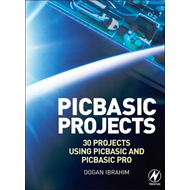 PIC Basic Projects: 30 Projects Using PIC Basic and PIC Basic PRO (BOK)