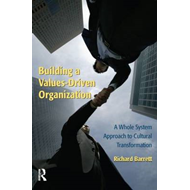 Building a Values-Driven Organization: A Whole System Approach to Cultural Transformation (BOK)