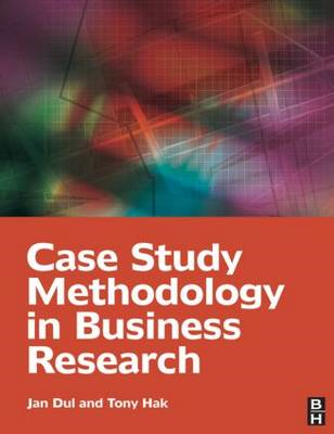 Case Study Methodology in Business Research (BOK)