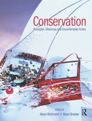 Conservation: Principles, Dilemmas and Uncomfortable Truths (BOK)