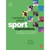 Managing People in Sport Organizations: A Strategic Human Resource Management Perspective (BOK)