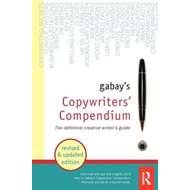 Gabay's Copywriters' Compendium: The Definitive Professional Writers Guide (BOK)