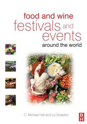 Food and Wine Festivals and Events Around the World: Development, Management and Markets (BOK)