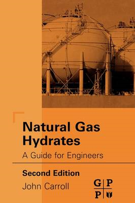 Natural Gas Hydrates: A Guide for Engineers (BOK)
