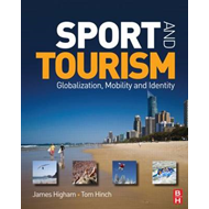 Sport and Tourism: Globalization, Mobility and Identity (BOK)