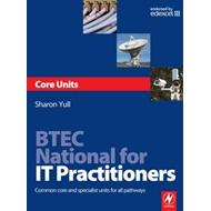 Btec National for IT Practitioners: Core Units: Common Core and Specialist Units for All Pathways (BOK)