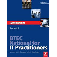 BTEC National for IT Practitioners: Systems Units: Core and Specialist Units for the Systems Support (BOK)