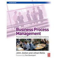 Business Process Management: Practical Guidelines to Successful Implementations (BOK)