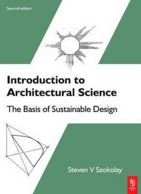 Introduction to Architectural Science: The Basis of Sustainable Design (BOK)