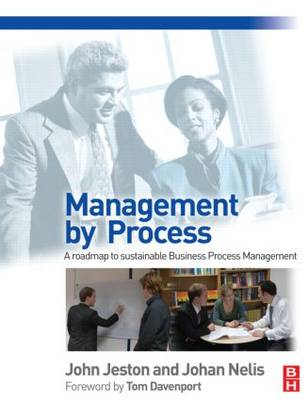 Management by Process: A Practical Road-map to Sustainable Business Process Management (BOK)