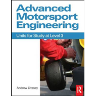 Advanced Motorsport Engineering: Units for Study at Level 3 (BOK)