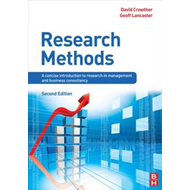 Research Methods: A Concise Introduction to Research in Management and Business Consultancy (BOK)