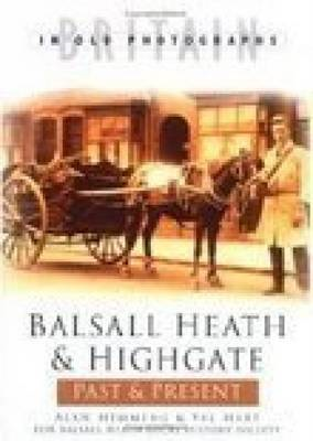 Balsall Heath and Highgate Past and Present (BOK)