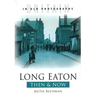 Long Eaton Then and Now (BOK)