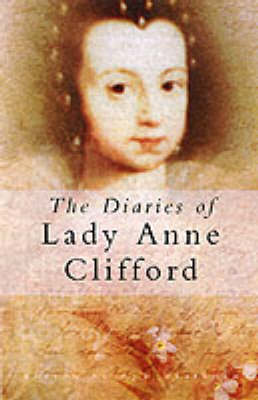 The Diaries of Lady Anne Clifford (BOK)